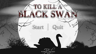 To Kill A Black Swan [TRAILER]