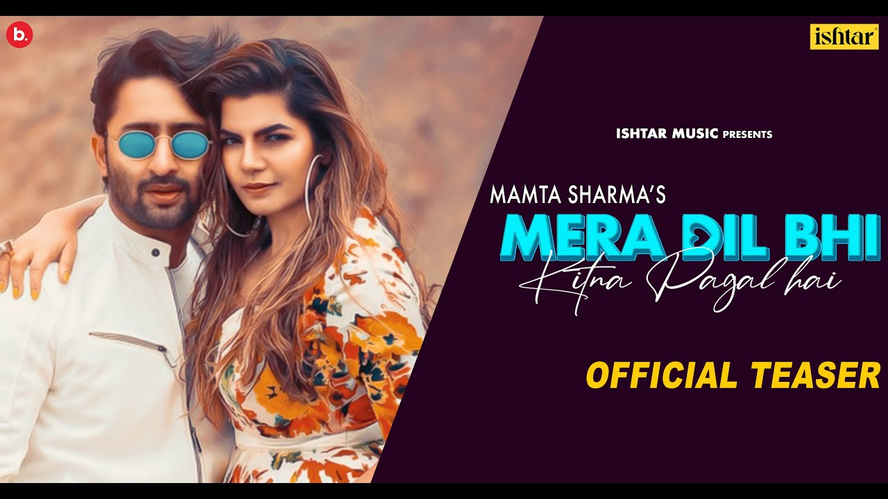 Mera Dil Bhi Kitna Pagal Hai | Official Teaser | Mamta Sharma & Shaheer Sheikh | Hindi Love Song