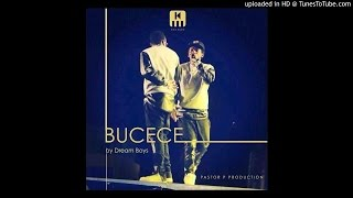 Bucece official audio By Dream Boyz(Pst P2016)