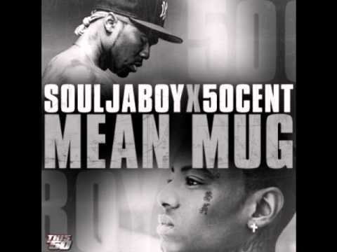 Mean Mug  Soulja Boy feat 50 Cent HQ