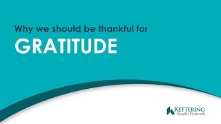 Why we should be thankful for Gratitude