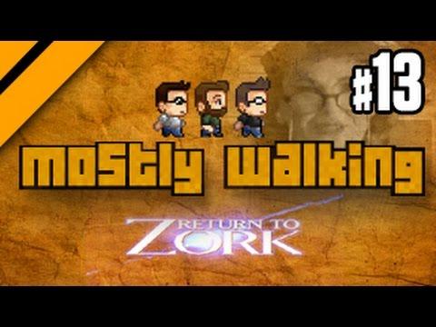 Mostly Walking - Return to Zork P13