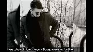 Arsız bela ft Umut mea - Duygularımı kaybettim Resimi