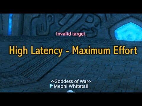 FFXIV: High Latency - Maximum Effort