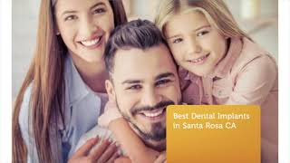 Is getting dental implants in Santa Rosa right for you?