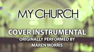 My Church (Cover Instrumental) [In the Style of Maren Morris]