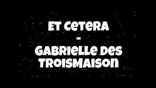 Et Cetera - Gabrielle DesTroisMaisons (lyrics)
