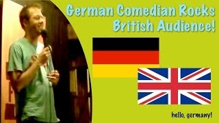 German Comedian rocks british audience!