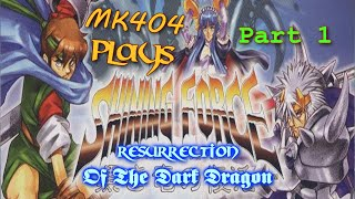 MK404 Plays Shining Force: Resurrection of The Dark Dragon PT1 - To The Max