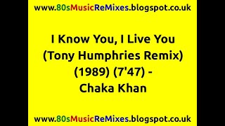 I Know You, I Live You (Tony Humphries Remix) - Chaka Khan