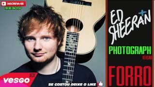 Ed Sheeran Photograph VERSÃO FORRÓ