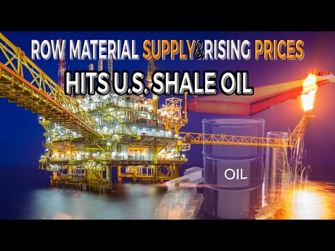 Raw Material Supply Crunch Hits U.S. Shale Oil