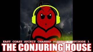 ECSC PODCAST - EPISODE 1 - THE CONJURING HOUSE