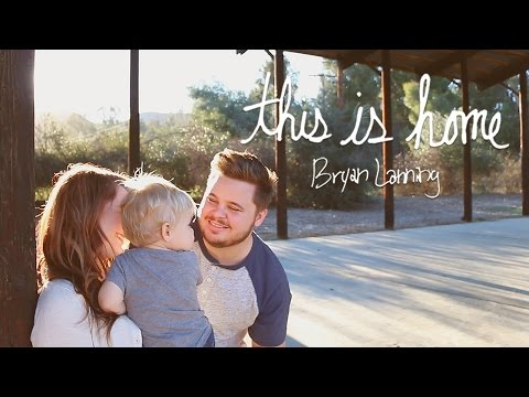 This Is Home - Bryan Lanning (Official Music Video)