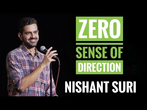 I Have ZERO Sense Of Direction | Stand Up Comedy By Nishant Suri