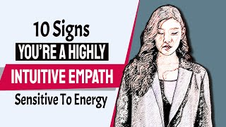 10 Signs You're A Highly Intuitive Empath Sensitive To Energy