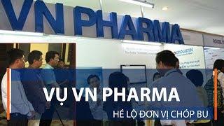 Vụ VN Pharma: Trách nhiệm cao nhất là của ai?  | VTC1