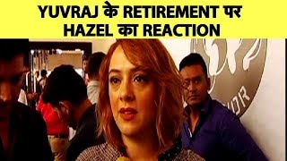 Download Wife Hazel Keech On Yuvraj's Retirement: He Was Planning To Retire Since Last 2 Years Mp3 and Videos