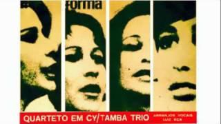 Quarteto em Cy / Tamba Trio -  Eu Vim Da Bahia