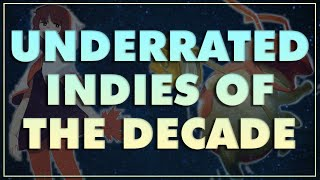 Top 10 Underrated Indie Games of the DECADE