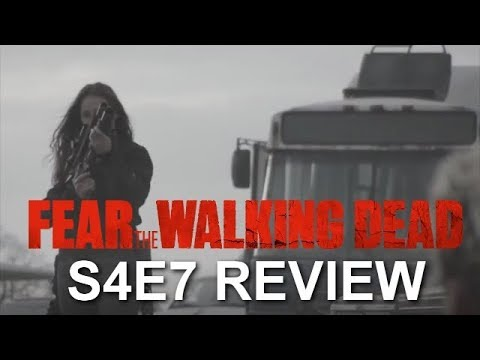 Fear The Walking Dead Season 4 Episode 7 Review