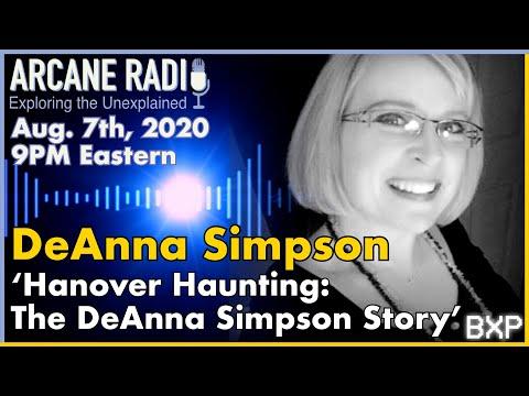 ARCANE RADIO | DeAnna Simpson | Hanover Haunting: The DeAnna Simpson Story