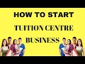 How To Start Tuition Centre Business | Small Business Idea