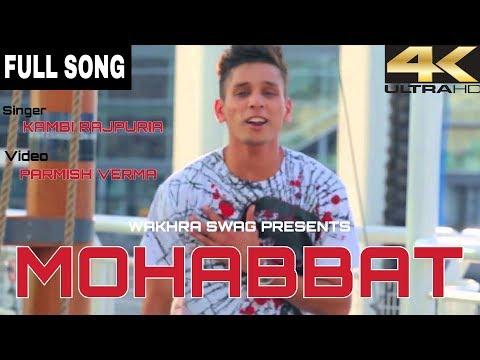 Mohabbat (FULL SONG) Kambi Rajpuria | Parmish Verma | New Punjabi Songs 2017