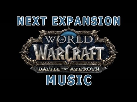 Battle for Azeroth Music - Next World of Warcraft Expansion
