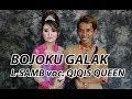 BOJO GALAK voc.QIQIS QUEEN - L-SAMB LIVE MUSIC & CAMPURSARI