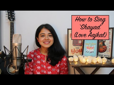 How to sing 'Shayad' (Love Aajkal) | Learn a Song | Chandrani's Online Music Class