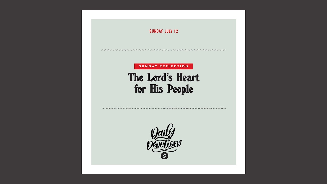 Sunday Reflection: The Lord's Heart for His People – Daily Devotional
