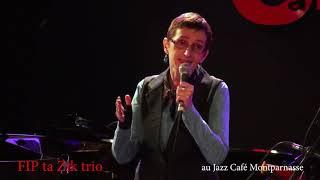 FIP ta ZIK au Jazz Café Montparnasse
