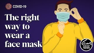 COVID-19: The right way to wear a face mask