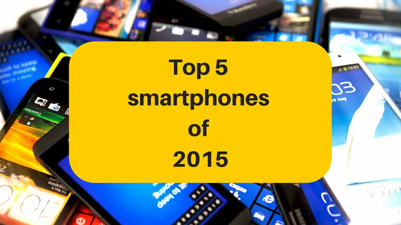 Top 5 smartphones of the year 2015 [Our Pick]