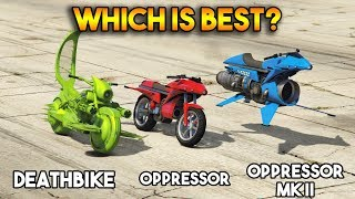 GTA 5 ONLINE : DEATHBIKE VS OPPRESSOR VS OPPRESSOR MK 2 (WHICH IS BEST?)