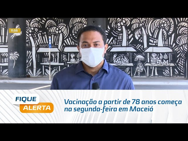 Covid-19: Vacinação a partir de 78 anos começa na segunda-feira em Maceió