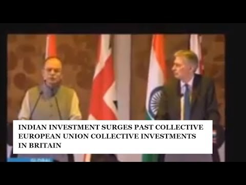 INDIA INVESTED IN BRITAIN MORE THAN EUROPEAN UNION|| THE RELATIONSHIP OF INDIA UK HAS TAKEN HEIGHTS