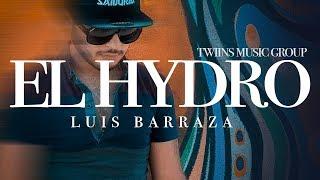 """Luis Barraza - """" El Hydro """" - ( Estreno 2018 )"""