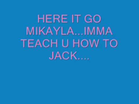 IMMA TEACH U HOW TO JACK