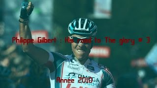 Philippe Gilbert : His road to the glory # 3 / Année 2010