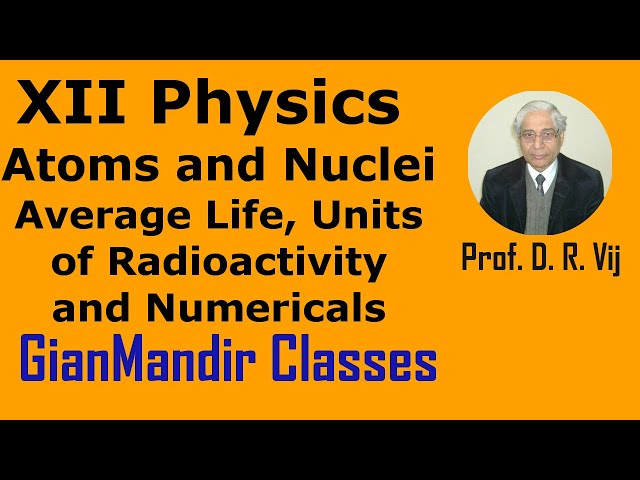 XII Physics | Atoms and Nuclei | Average Life, Units of Radioactivity and Numericals by Poonam Ma'am