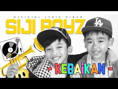 SIJI BOYZ - KEBAIKAN (Official Lyric Video)