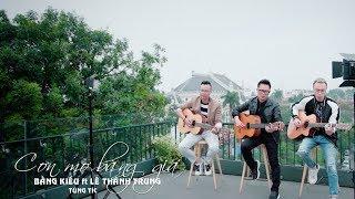 Cơn Mơ Băng Giá (Acoustic Version) - Bằng Kiều ft Lê Thành Trung ft Tùng Acoustic