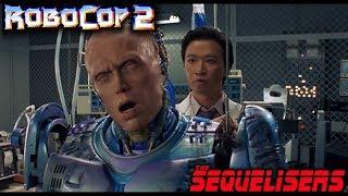 The Sequelisers Podcast Episode 2 : Robocop 2