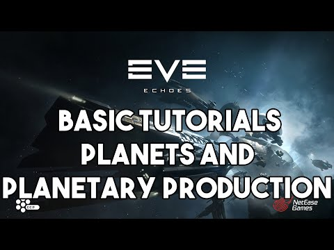 EE BASIC TUTORIALS PLANETS AND PLANETARY PRODUCTION : EVE ECHOES