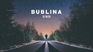 DJ Wich - Bublina