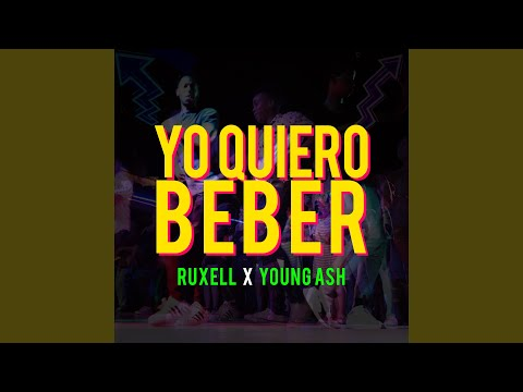 Yo Quiero Beber ft. Young Ash