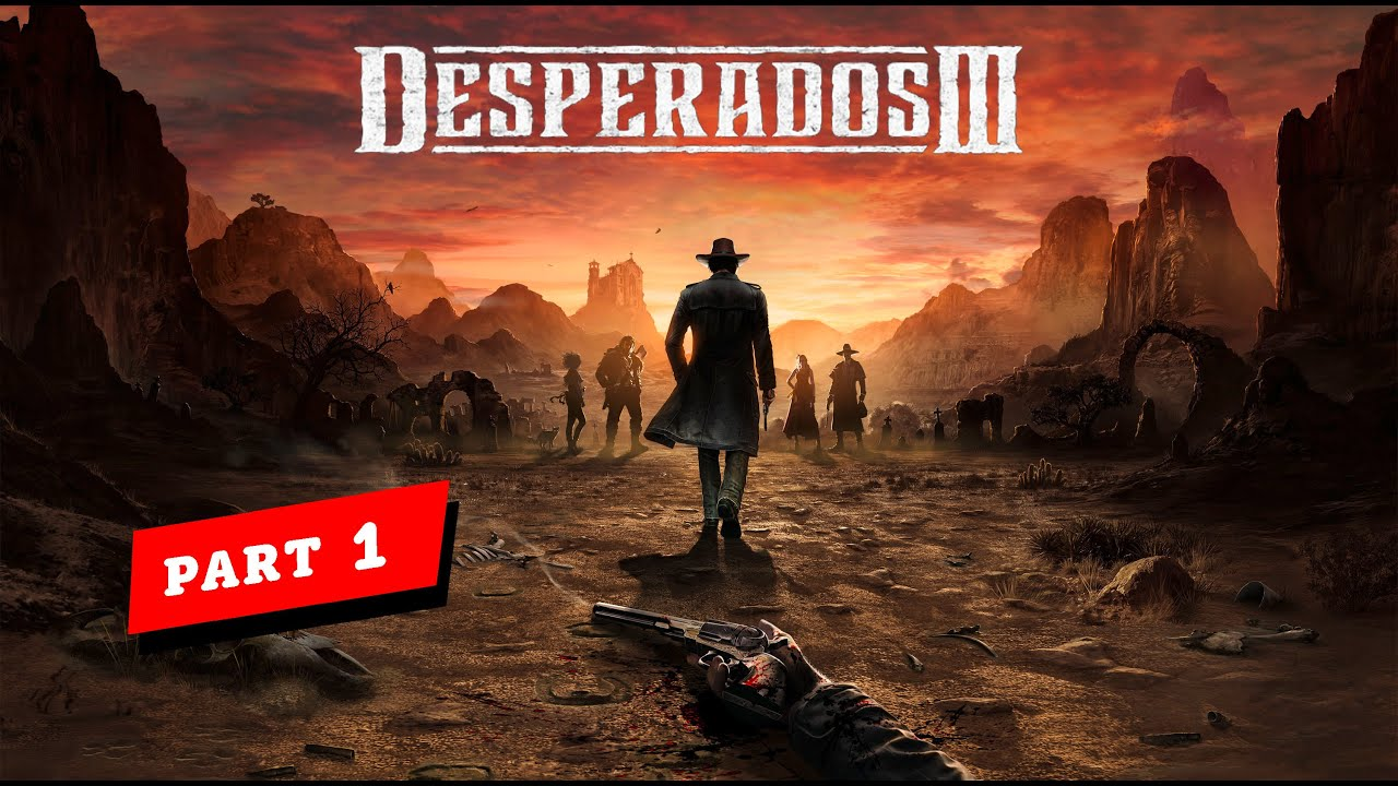 Desperados 3 Pc Gameplay Walkthrough Part 1 Tutorial The Doctor The Bride Youtube