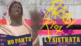 No Pants Presents: Lysistrata